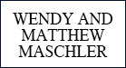 Wendy and Matthew Maschler